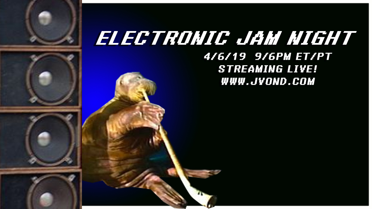 Electronic Jam Night - 4/6/19