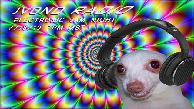 Electronic Jam Night - 7/18/19